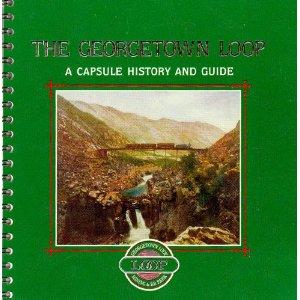 Georgetown Loop Capsule: A Capsule History & Guide