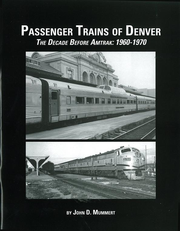 Passenger Trains of Denver: The Decade Before Amtrak 1960-70