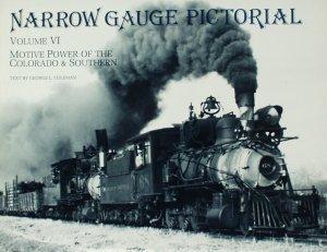 Narrow Gauge Pictorial Vol. 6 - Motive Power of the C&S