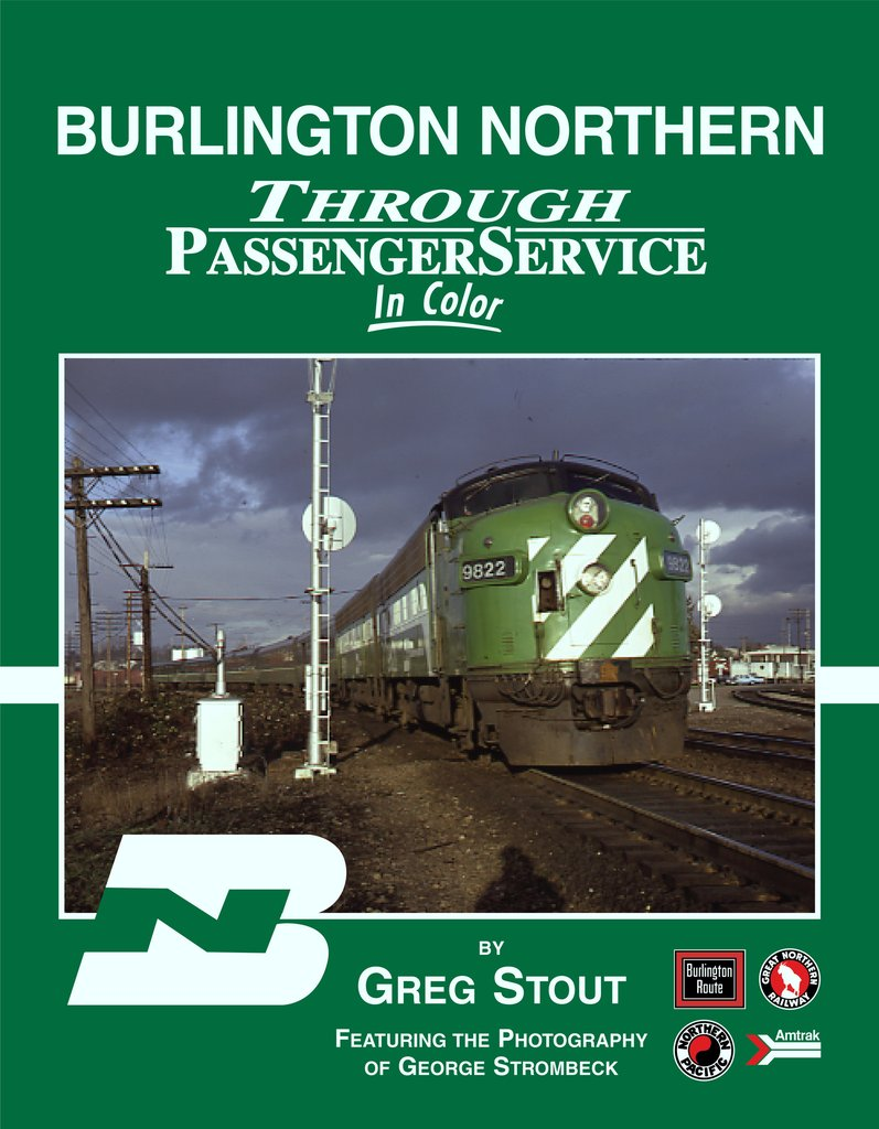 Burlington Northern Through Passenger Service In Color,1332
