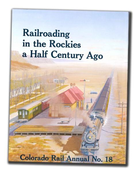 CRA NO. 18 - Railroading in the Rockies a Half Century Ago,COOR
