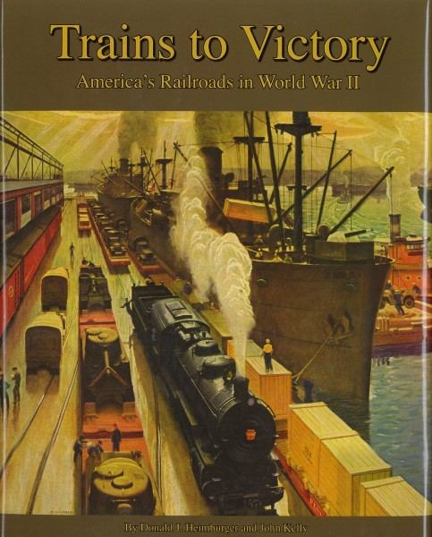 Trains to Victory: America's,978-0-911581-60-7