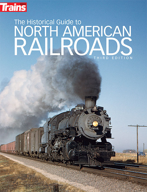 The Historical Guide to North American Railroads 3rd Edition,0117