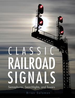Classic Railroad Signals,978-0-7603-4692-1