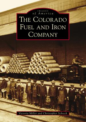 The Colorado Fuel and Iron Company,9781467127080