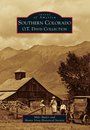 Southern Colorado: O.T Davis Collection,9781467131735