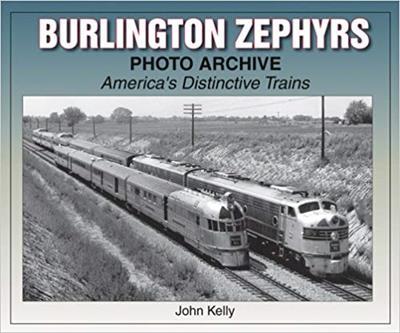 Burlington Zephyrs Photo Archive: America's Distinctive Tra,9781583881248
